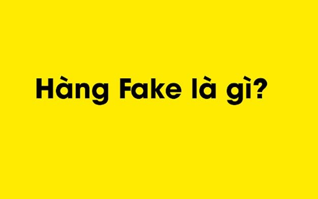 Dinh Nghia Hang Fake
